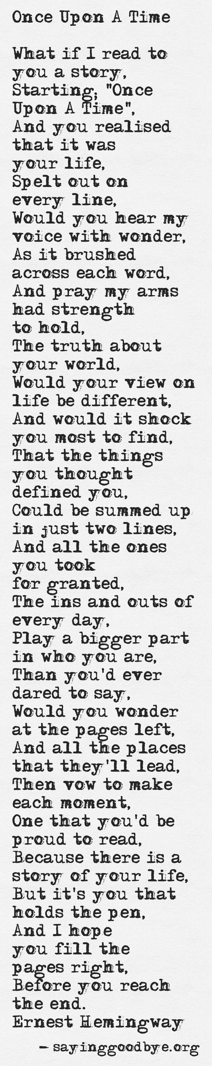 Earnest Hemingway. But it's you that holds the pen. This hit me like a ton of bricks. So powerful.