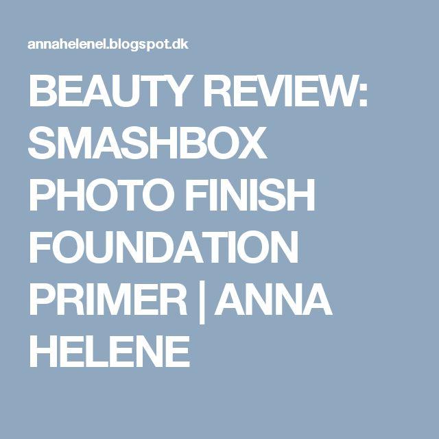 BEAUTY REVIEW: SMASHBOX PHOTO FINISH FOUNDATION PRIMER | ANNA HELENE
