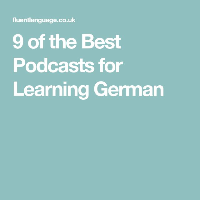 9 of the Best Podcasts for Learning German Learn german