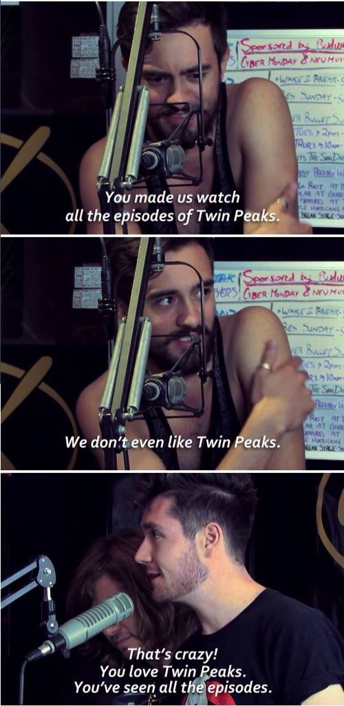 Dan is the perfect human ever. He's beautiful, the best singer ever and he's sooo funny ') AND he likes twin peaks!!