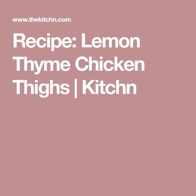 Recipe: Lemon Thyme Chicken Thighs | Kitchn