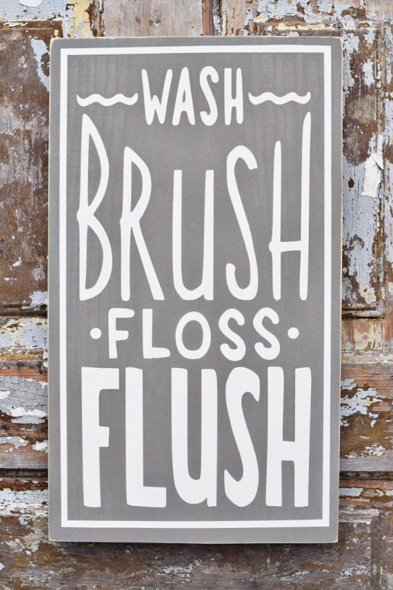 Wash Brush Floss Flush Bathroom Sign Bathroom by michelledaleigh