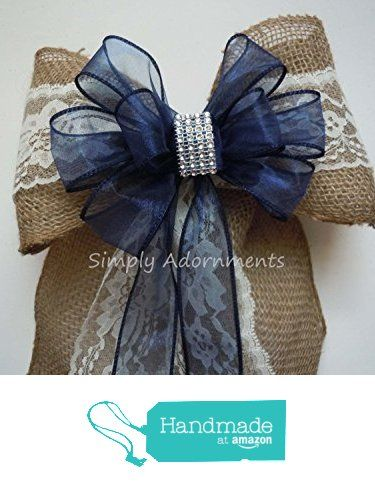 Rustic Burlap Lace Wedding Bow Navy Burlap Lace Wedding Bow Shabby Chic Lace Burlap Church Aisle Pew Bow from Simply Adornments http://www.amazon.com/dp/B01D1XHJ4C/ref=hnd_sw_r_pi_dp_jpygxb1GZAZVQ #handmadeatamazon