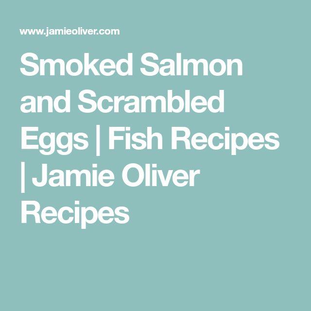 Smoked Salmon and Scrambled Eggs | Fish Recipes | Jamie Oliver Recipes