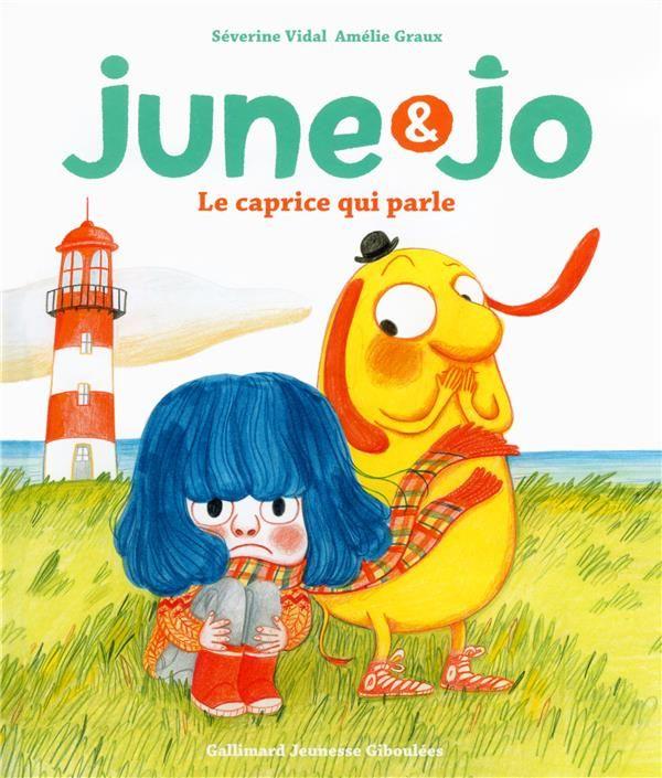 June et Jo, le caprice qui parle - Séverine Vidal - Gallimard-jeunesse - Grand format - Vivement Dimanche LYON
