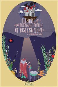 TITHOREN AND THE MAGIC POTION OF DISCERNMENT | AKAKIA Publications