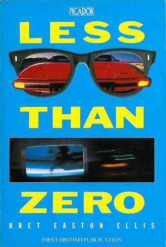 Less Than Zero. Brett Easton Ellis.