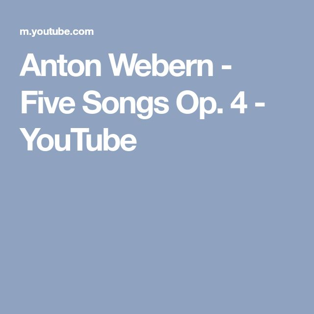 Anton Webern - Five Songs Op. 4 - YouTube