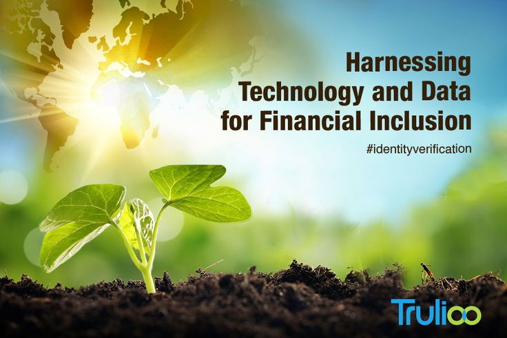 Technology Paves the Way for Financial Inclusion. #FinTech #FinancialInclusion #Technology #Compliance #Data