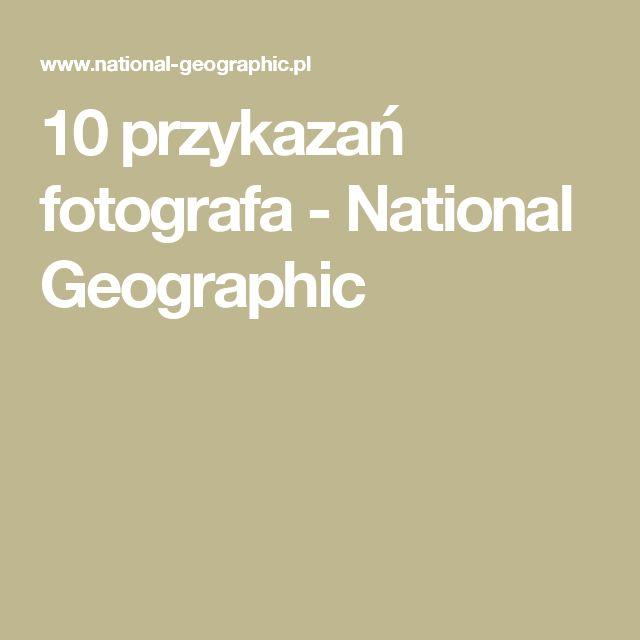 10 przykazań fotografa - National Geographic