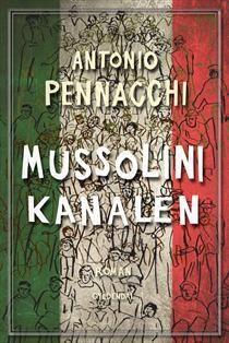 Mussolini-kanalen af Antonio Pennacchi (Bog, indbundet) - Køb bogen hos SAXO.com