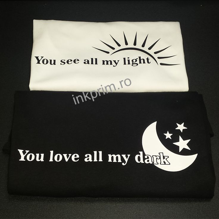 Tricouri Cuplu, personalizate cu mesaj You Love All My Dark & You See All My Light