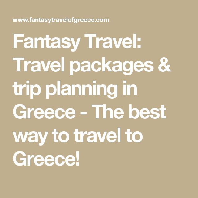 Fantasy Travel: Travel packages & trip planning in Greece - The best way to travel to Greece!