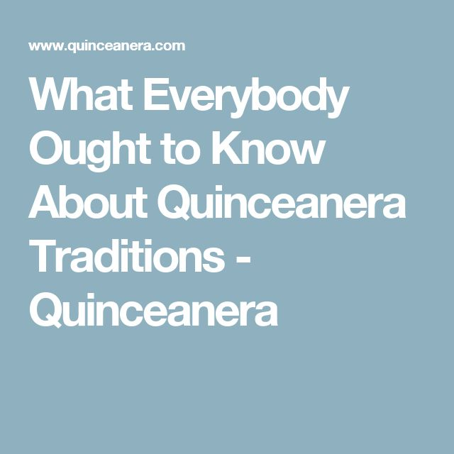 What Everybody Ought to Know About Quinceanera Traditions - Quinceanera