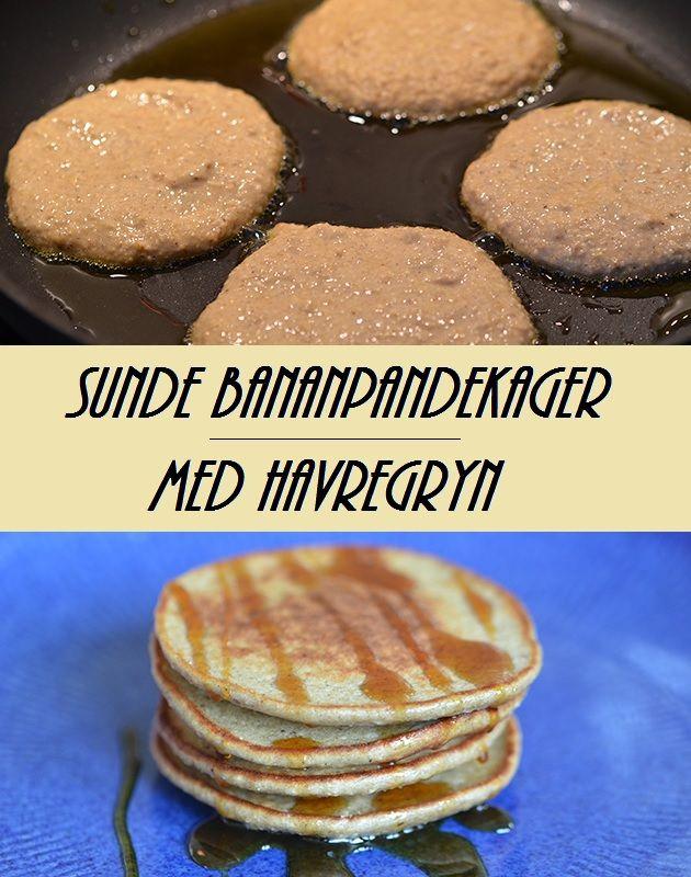 Lækre pandekager med banan, havregryn og et herligt strejf af vanilje. Fyldt med masser af fuldkorn og proteiner.