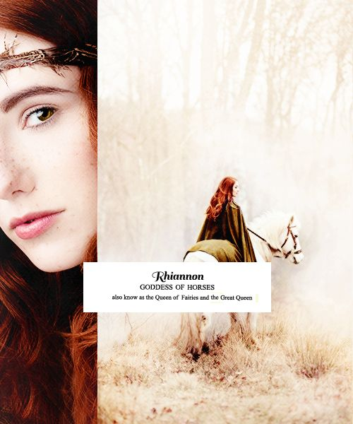 RHIANNON: She played a number of roles familiar to Celtic mythology: the Otherworld Mistress, the Calumniated Wife and finally the Sovereign Queen. Earlier prototypes of this Rhiannon, whose mythology is expounded in First and Third branches, can be found in the pagan goddesses Matrona 'Great Mother', and Epona, the Gaulish horse goddess found throughout Europe, as far apart as Rome and Hadrien's Wall.