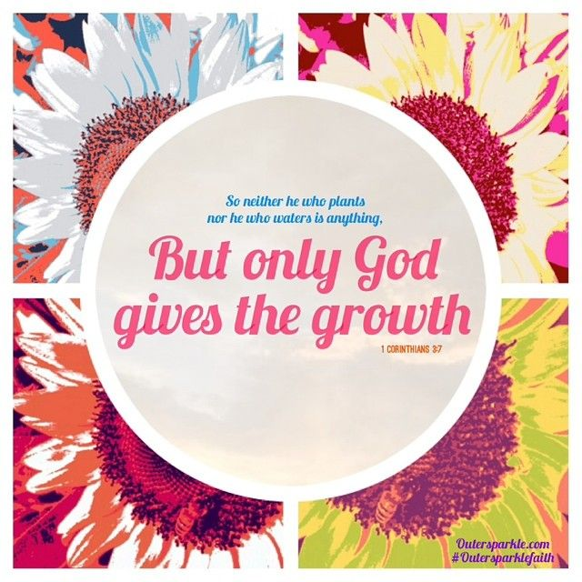 So neither he who plants nor he who waters is anything, but only God who gives the growth. #1Corinthians 3:7 ESV #God #spiritualgrowth #plantingseeds #inspiration #quotes #Godsword #livingwater #outersparklefaith #outersparkle