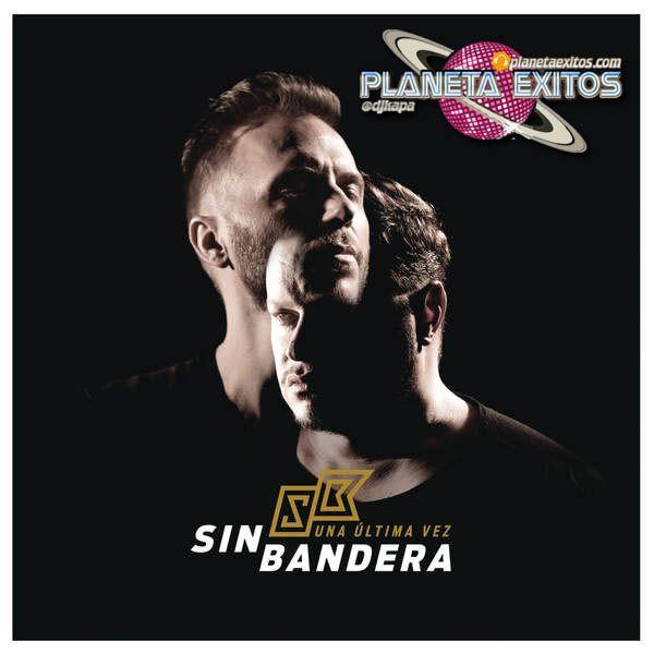 Sin Bandera - Una Última Vez (EP 2016) 320 Kbps