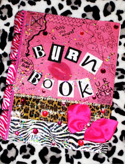 mean girls: Burn Book, Favorite Movies, Meangirls, Burnbook, Mean Girls, Funnies, Fav Movies, Guest Book, Girls Books Worth Reading