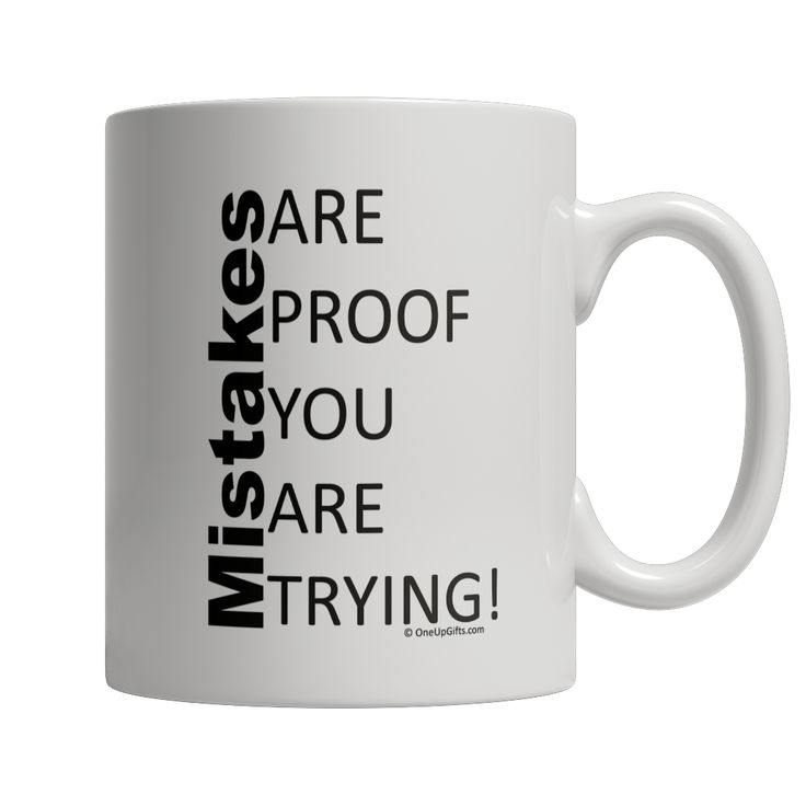 MUG: Mistakes are proof you are trying