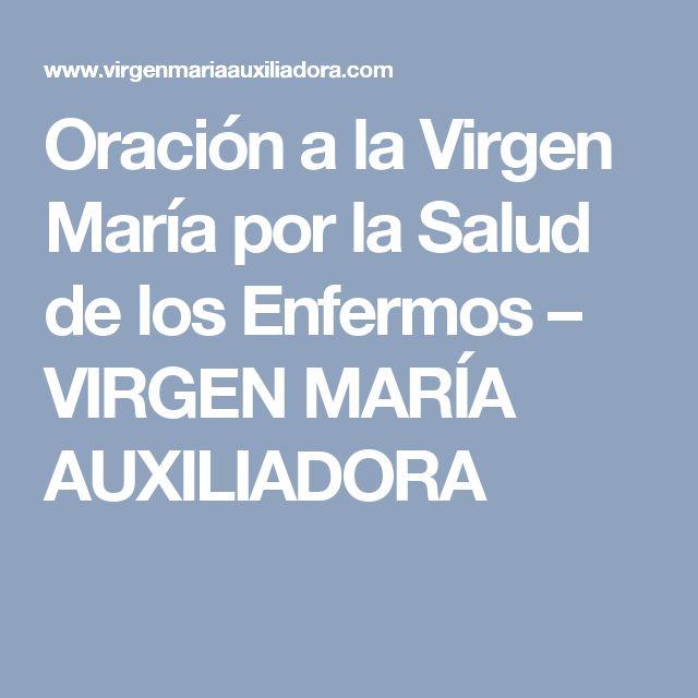 Oración a la Virgen María por la Salud de los Enfermos – VIRGEN MARÍA AUXILIADORA