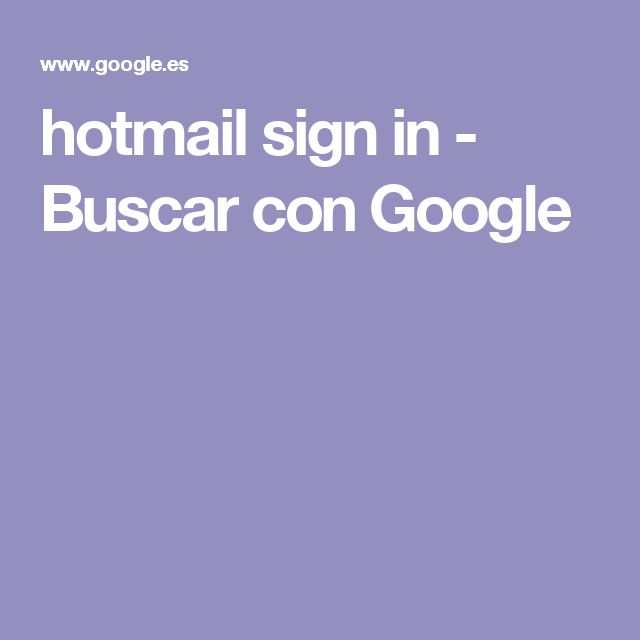 hotmail sign in - Buscar con Google