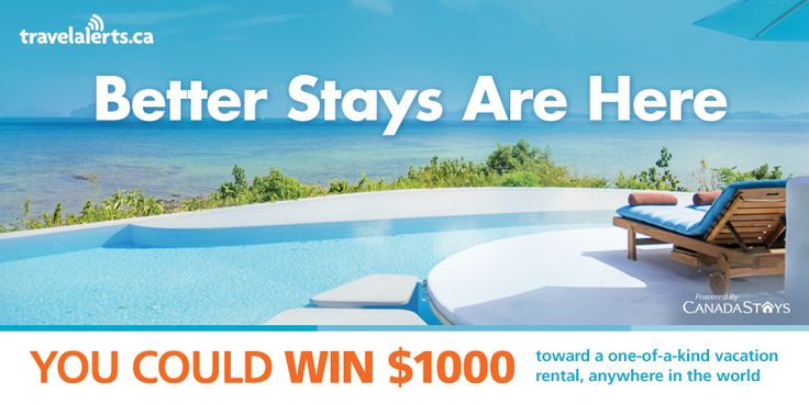 Enter for your chance to win $1000 towards a vacation rental with TravelAlerts.ca and CanadaStays.com. Choose from 40,000 vacation rentals all over the world.
