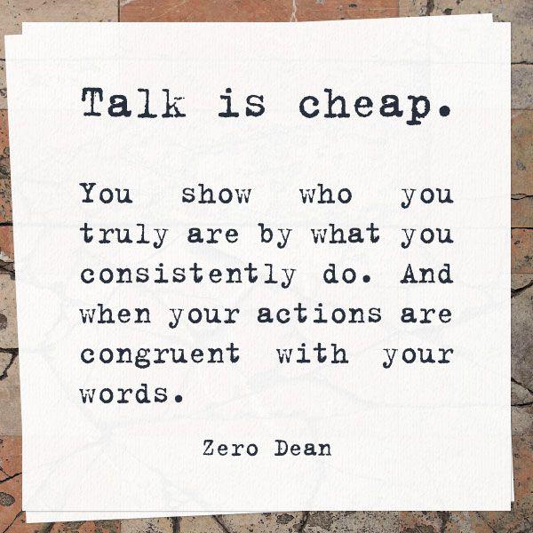 Talk is cheap.  #zerosophy