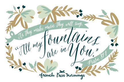 French Press Mornings - Psalm 87:7 #encouragingwednesdays #fcwednesdaywisdom #quotes