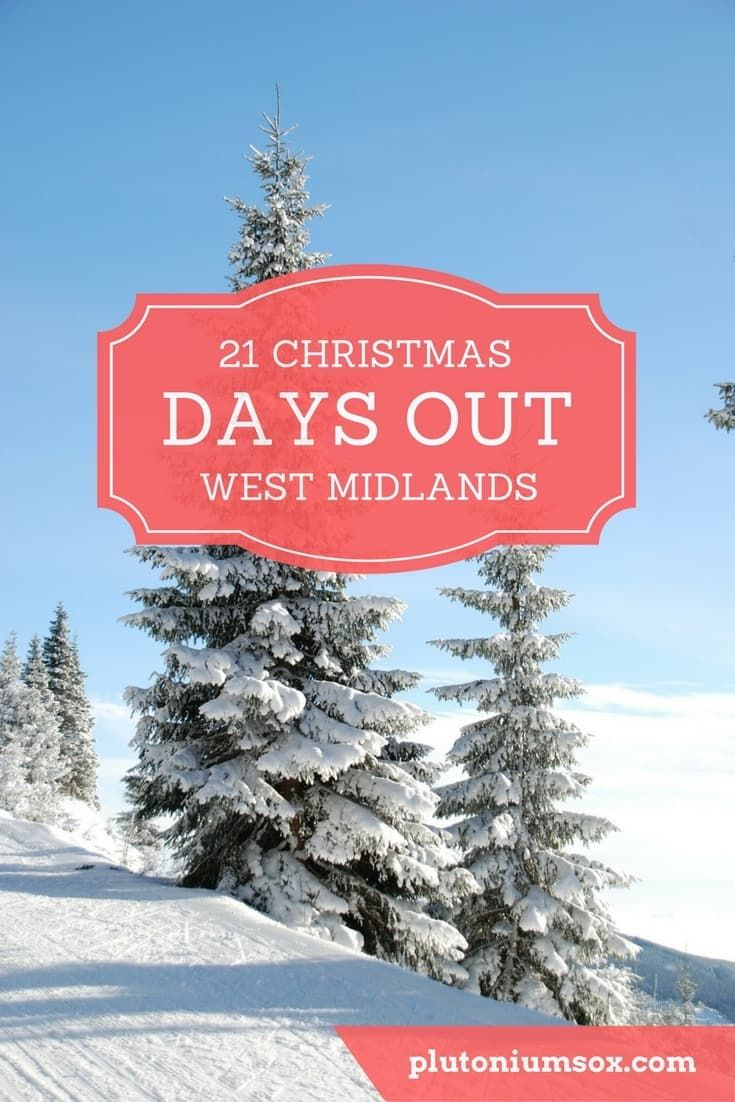 21 West Midlands Christmas days out 2017