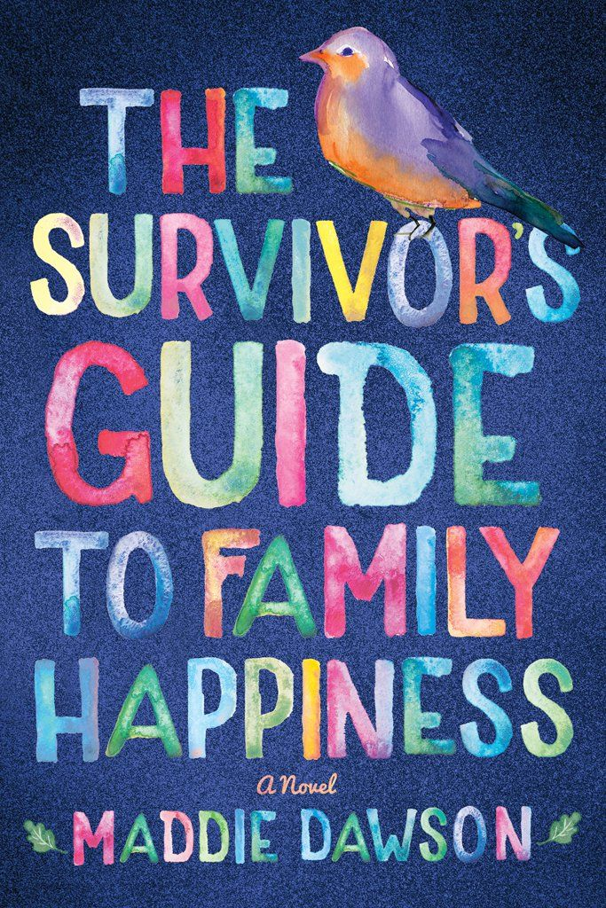 The Survivor's Guide to Family Happiness by Maddie Dawson, Out Oct. 25