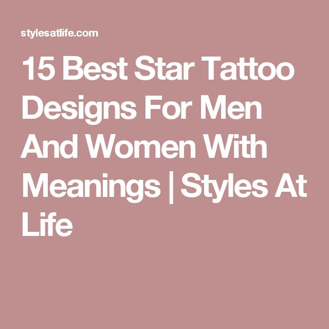 15 Best Star Tattoo Designs For Men And Women With Meanings | Styles At Life