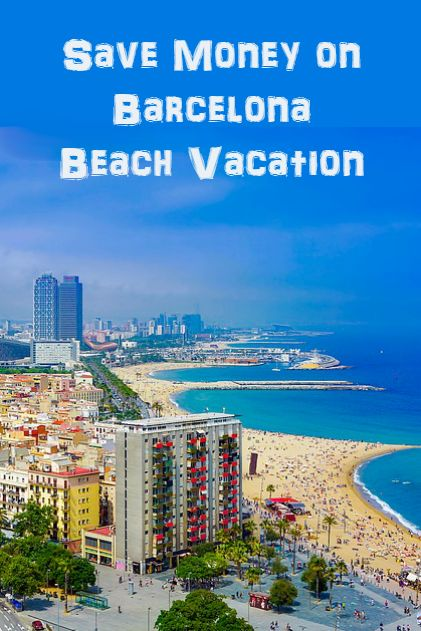 Barcelona Beach Hotel Savings - find out how to save money staying at a beach club in Barcelona.