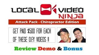 Local Video Ninja Attack Pack Chiropractor Edition Review Demo Bonus - Sell These for $500 Each