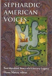 Sephardic American Voices: Two Hundred Years of a Literary Legacy