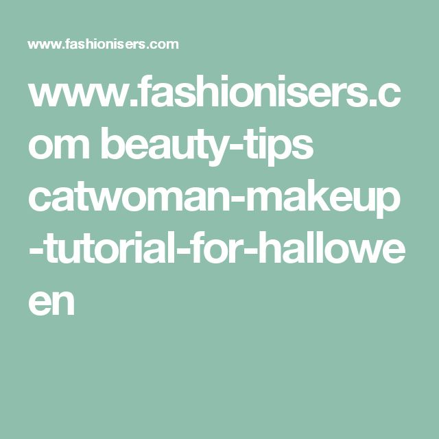 www.fashionisers.com beauty-tips catwoman-makeup-tutorial-for-halloween