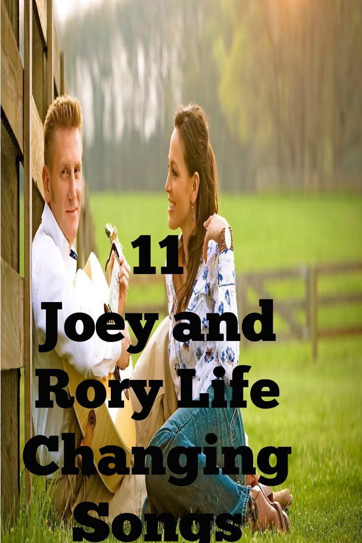 11 Joey and Rory Life Changing Songs Click Here to See the List http://www.kirstenjonorarenfroe.com/11-joey-and-rory-life-changing-songs/