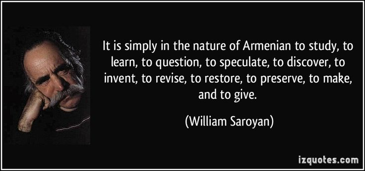 It is simply in the nature of Armenian to study, to learn, to question, to speculate, to discover, to invent, to revise, to restore, to pres...#turkeyfailed