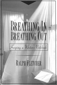 Breathing In Breathing Out:  Keeping a Writer's Notebook   To Buy - $28.04