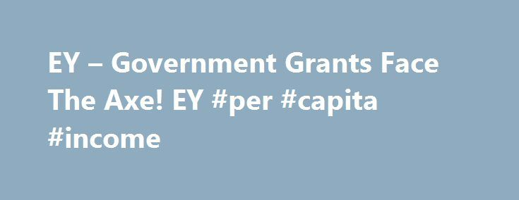EY – Government Grants Face The Axe! EY #per #capita #income http://incom.nef2.com/2017/05/12/ey-government-grants-face-the-axe-ey-per-capita-income/  #income tax india government # Government Grants Face The Axe! Sunil Kapadia Tax Partner, EY ICDS-VII on treatment of Government grants provides for recognition of Government grants. It requires the taxpayer to reduce grants from the cost of depreciable asset or treat it as income over the periods necessary to match the related costs. Prior…