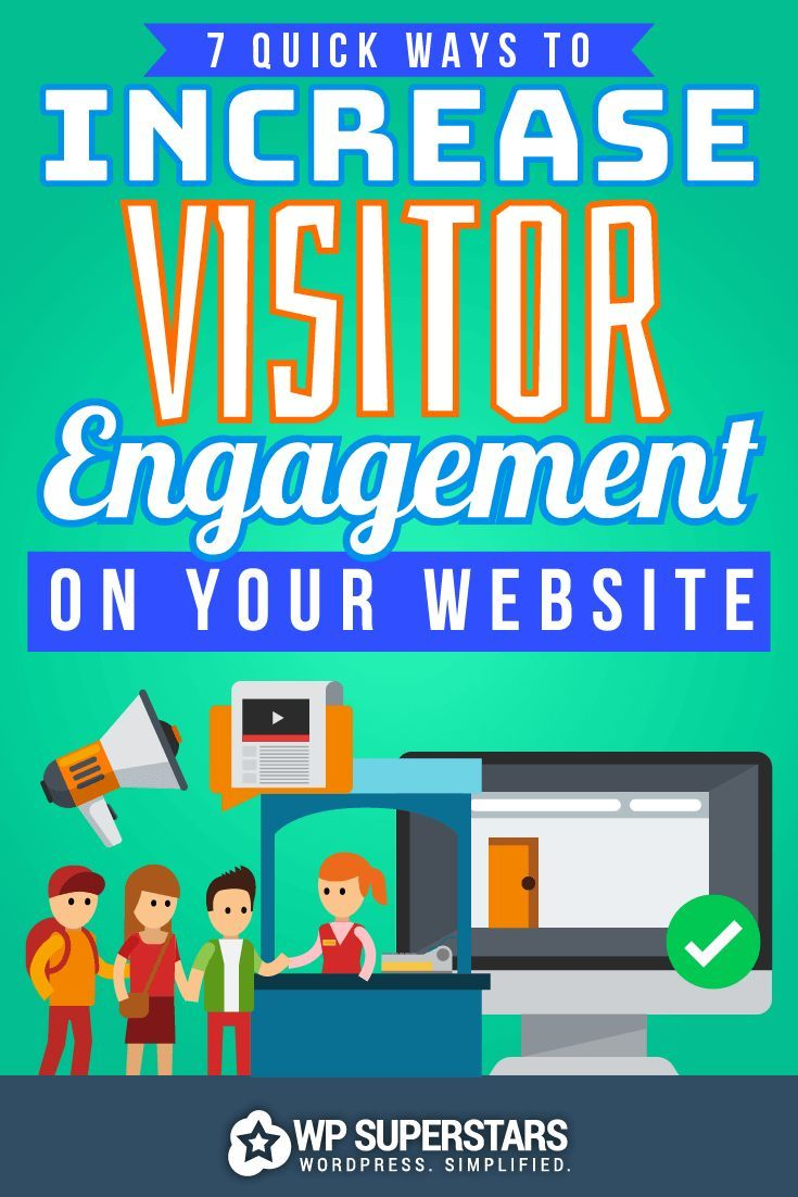 7 Quick Ways To Increase Visitor Engagement On Your Website