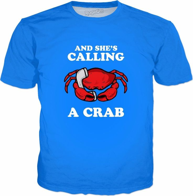 And She's Calling A Crab T-Shirt - Funny Crab Meme