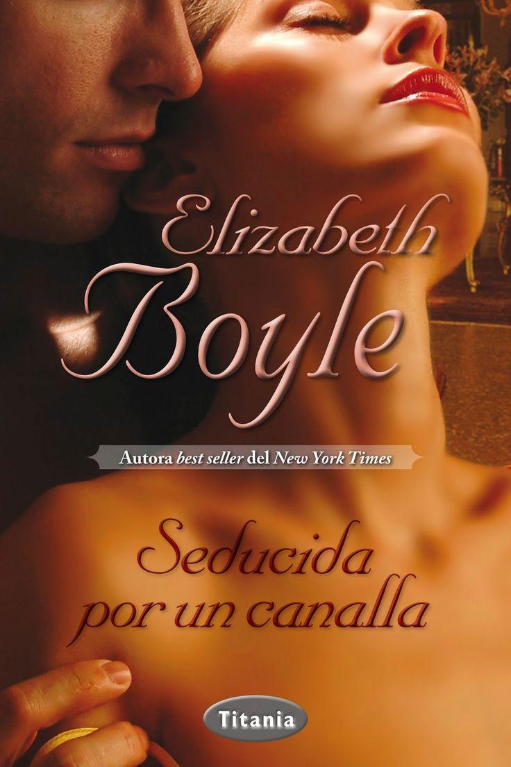 P R O M E S A S D E A M O R: Rese�a  Seducida Por Un Canalla, Elizabeth  Boyle A Mebooksbooks