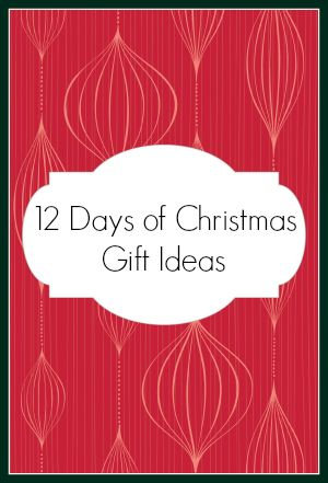 Want to gift the 12 days of Christmas? Great ideas for each day!