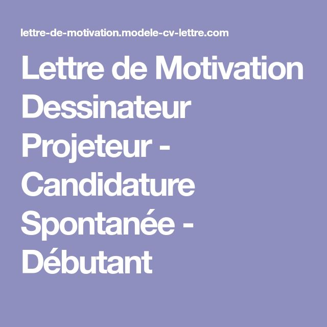les 25 meilleures id u00e9es de la cat u00e9gorie lettre motivation candidature spontan u00e9e sur pinterest