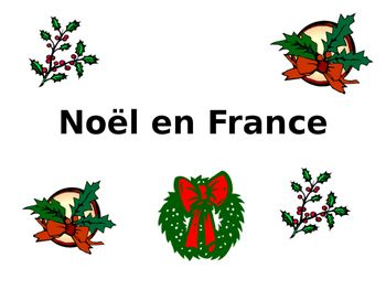 Noel en France - French 2 Christmas Powerpoint: 28 slides - fun Christmas questions in French that Level 2 students should be able to understand with some guidance and the visuals.