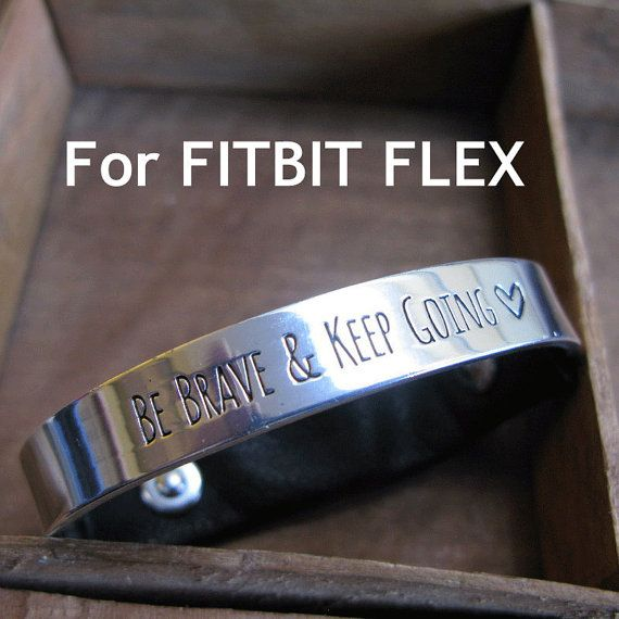 Fitbit bracelet Fitbit Flex Be Brave And Keep Going SILVER inspirational womans mens Small or PREORDER Medium/Large