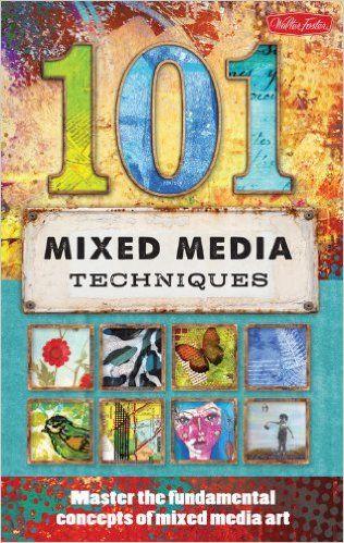http://www.amazon.co.uk/101-Mixed-Media-Techniques-fundamental/dp/1600583660