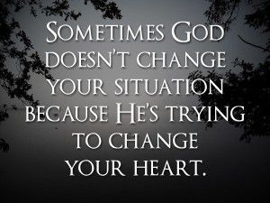 #god heart situation change quotes words wordart life lessons learn truth help