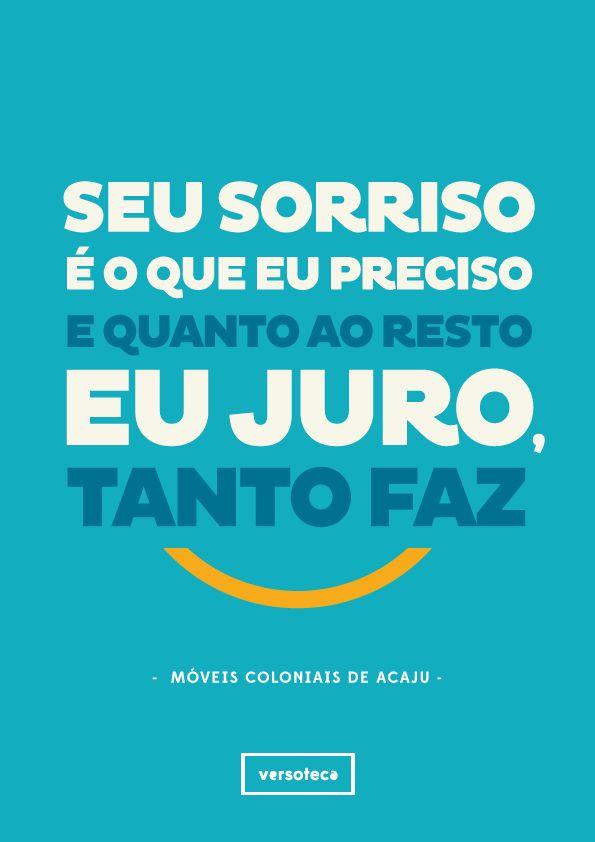 Móveis Coloniais de Acaju -Dois Sorrisos  poster   musica   música   music   músicas   song   quote   trecho   frase   frases   parte   tipografia   tipography